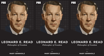 Leonard E. Read: Philosopher of Freedom